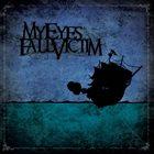 MY EYES FALL VICTIM My Eyes Fall Victim album cover
