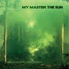 MY MASTER THE SUN 1000 Ogivas De Fel Cairão Sobre Ti album cover