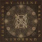 MY SILENT WAKE An Unbroken Threnody: 2005-2015 album cover
