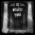 MY SILENT WAKE The Anatomy of Melancholy album cover