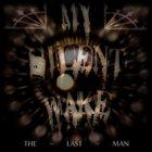 MY SILENT WAKE The Last Man E.P. album cover