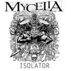 MYCELIA Isolator album cover