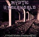 MYSTIC UNDERWORLD A World Within (Underworld III) album cover