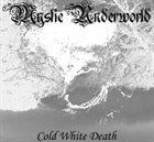 MYSTIC UNDERWORLD Cold White Death album cover