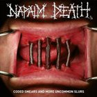 NAPALM DEATH Coded Smears and More Uncommon Slurs album cover