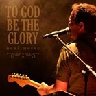 NEAL MORSE To God Be The Glory album cover