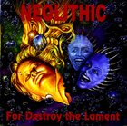 NEOLITHIC For Destroy the Lament album cover