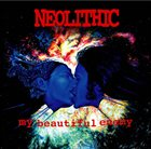 NEOLITHIC My Beautiful Enemy album cover