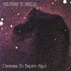NEPTUNE TOWERS Caravans to Empire Algol album cover