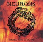 NEUROSIS Enemy Live NYC '94 album cover