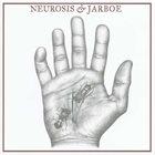 NEUROSIS Neurosis & Jarboe (with Jarboe) album cover