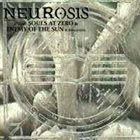 NEUROSIS Souls At Zero / Enemy Of The Sun album cover