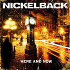NICKELBACK Here and Now album cover