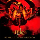 NILE Annihilation of the Wicked album cover