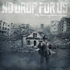 NO DROP FOR US My Land, My Home, My War album cover