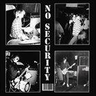 NO SECURITY Bury The Debt (Not the Dead) / No Security album cover