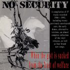 NO SECURITY When The Gist Is Sucked From The Fruit Of Welfare (The Ugly Faces Of Truth Show) album cover