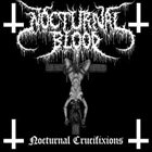 NOCTURNAL BLOOD Nocturnal Crucifixions album cover