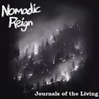 NOMADIC REIGN Journals Of The Living album cover