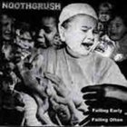 NOOTHGRUSH Failing Early, Failing Often album cover