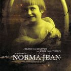 NORMA JEAN Bless the Martyr and Kiss the Child Album Cover