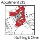 NOTHING IS OVER Apartment 213 / Nothing Is Over album cover