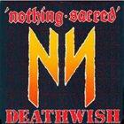 NOTHING SACRED Deathwish album cover
