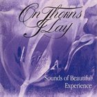 ON THORNS I LAY Sounds of Beautiful Experience album cover