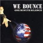 ONE MINUTE SILENCE We Bounce album cover
