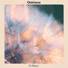 ONIRISMO O Albor album cover