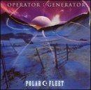 OPERATOR GENERATOR Polar Fleet album cover