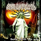 OUR SURVIVAL DEPENDS ON US Painful Stories Told With A Passion For Life album cover