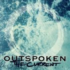 OUTSPOKEN (CA) The Current album cover