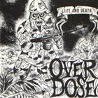 OVER DOSE Life And Death album cover