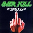 OVERKILL Fuck You and Then Some album cover