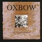 OXBOW Let Me Be a Woman album cover