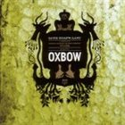 OXBOW Love That's Last: A Wholly Hypnographic & Disturbing Work Regarding Oxbow album cover