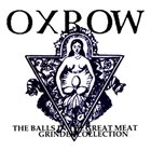 OXBOW The Balls In The Great Meat Grinder Collection album cover