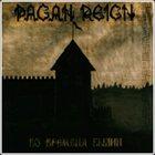 PAGAN REIGN Во Времена Былин album cover