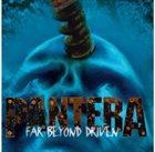 PANTERA — Far Beyond Driven album cover
