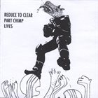 PART CHIMP Reduce To Clear - Part Chimp Lives album cover