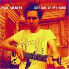 PAUL GILBERT Get Out Of My Yard album cover