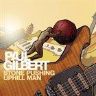 PAUL GILBERT Stone Pushing Uphill Man album cover