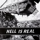 PERMANENT RUIN Hell Is Real album cover