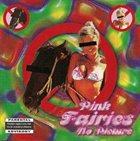 PINK FAIRIES No Picture album cover