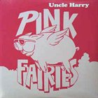 PINK FAIRIES Uncle Harry album cover