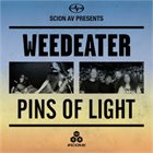 PINS OF LIGHT Weedeater / Pins Of Light album cover