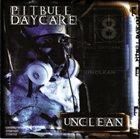 PITBULL DAYCARE Unclean album cover