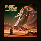 PLANET OF THE DEAD Fear Of A Dead Planet album cover