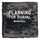 PLANNING FOR BURIAL Desideratum album cover